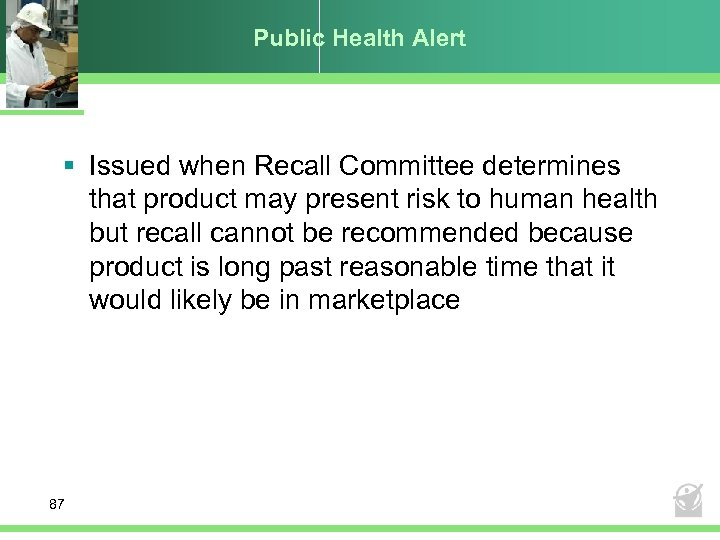 Public Health Alert § Issued when Recall Committee determines that product may present risk