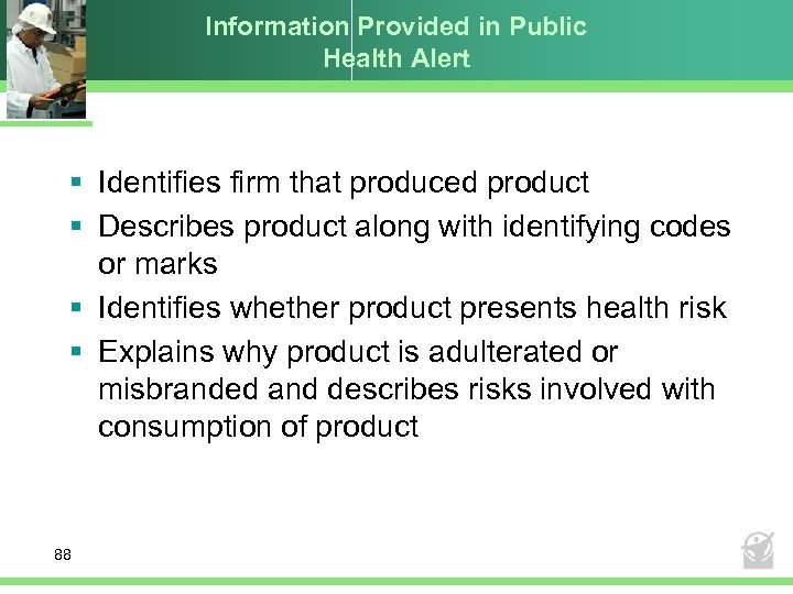 Information Provided in Public Health Alert § Identifies firm that produced product § Describes