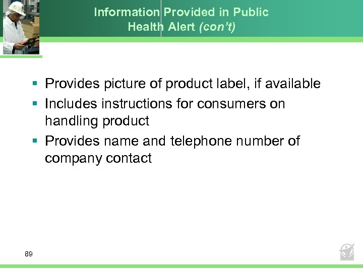 Information Provided in Public Health Alert (con't) § Provides picture of product label, if