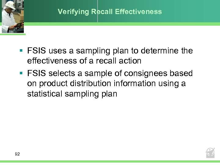 Verifying Recall Effectiveness § FSIS uses a sampling plan to determine the effectiveness of