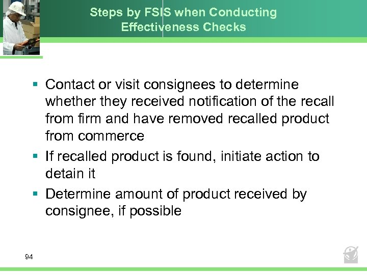 Steps by FSIS when Conducting Effectiveness Checks § Contact or visit consignees to determine