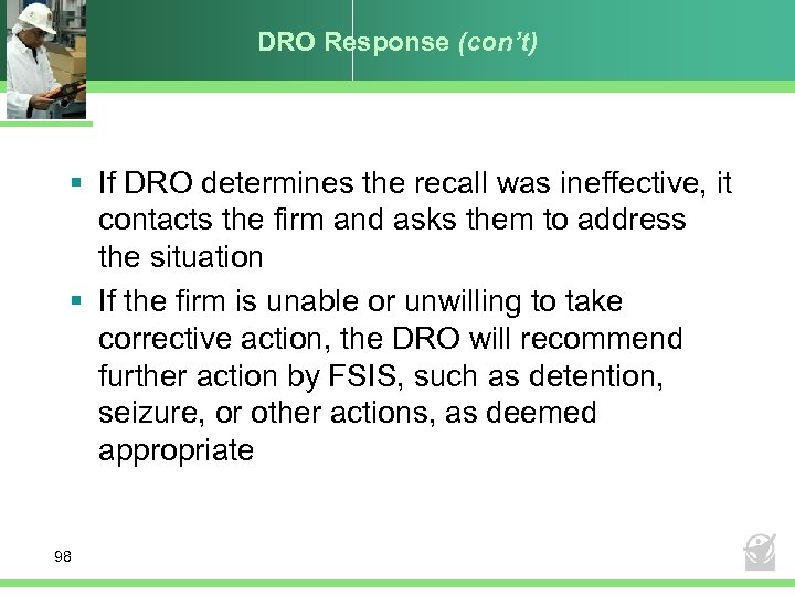 DRO Response (con't) § If DRO determines the recall was ineffective, it contacts the