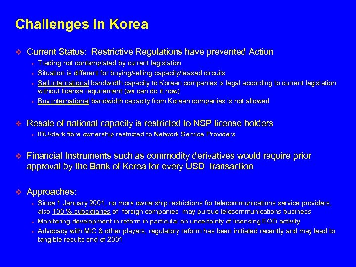 Challenges in Korea v Current Status: Restrictive Regulations have prevented Action • • v