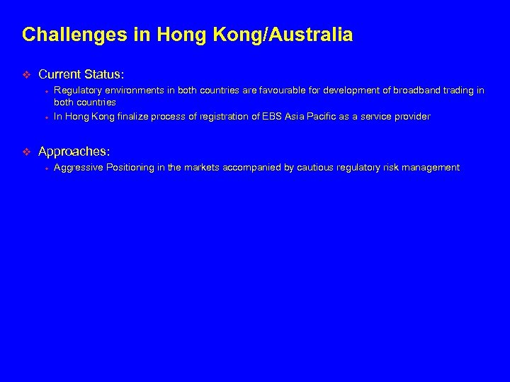 Challenges in Hong Kong/Australia v Current Status: • • v Regulatory environments in both