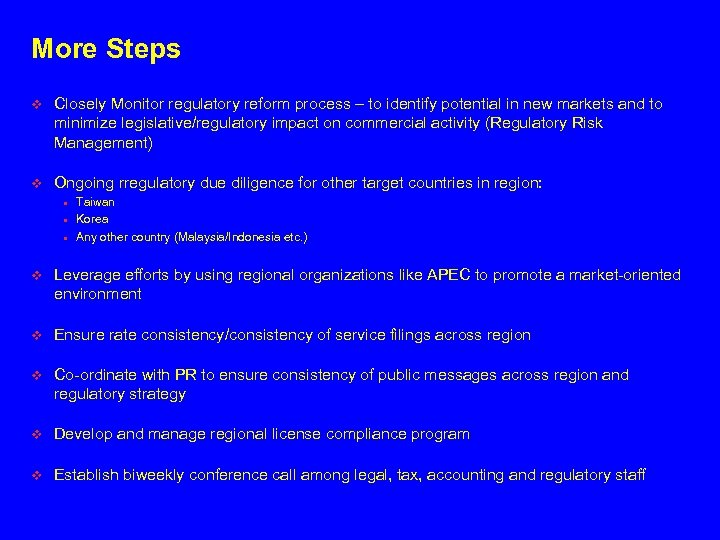 More Steps v Closely Monitor regulatory reform process – to identify potential in new