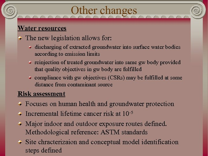 Other changes Water resources The new legislation allows for: discharging of extracted groundwater into
