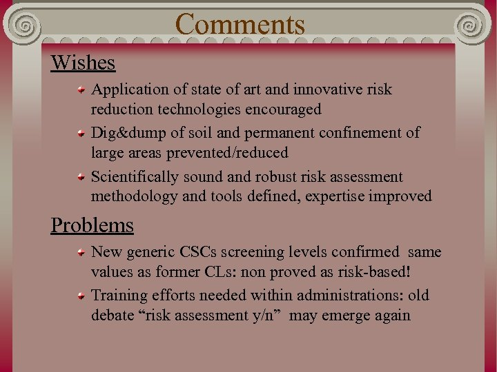 Comments Wishes Application of state of art and innovative risk reduction technologies encouraged Dig&dump