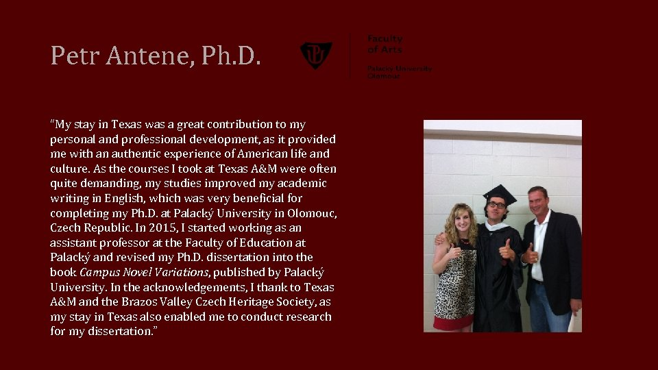 """Petr Antene, Ph. D. """"My stay in Texas was a great contribution to my"""