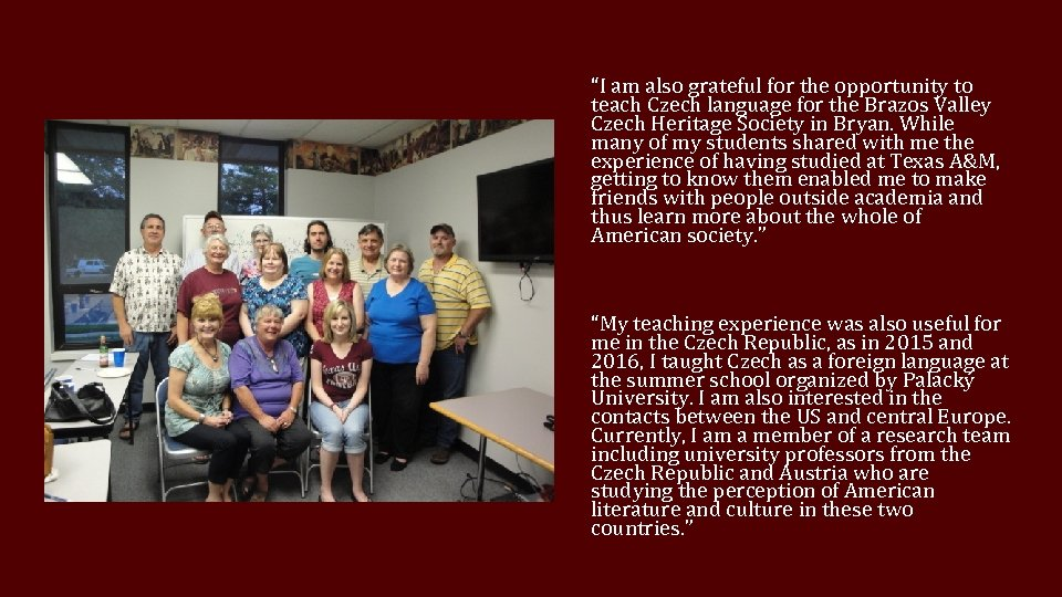 """""""I am also grateful for the opportunity to teach Czech language for the Brazos"""