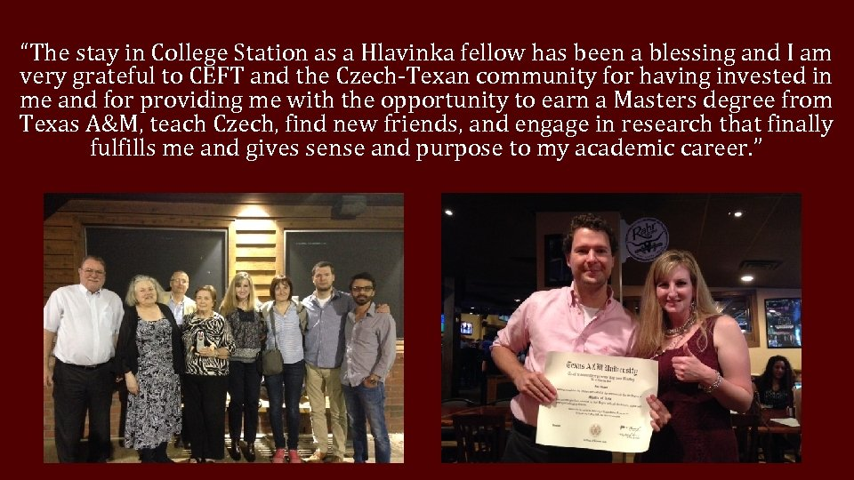 """""""The stay in College Station as a Hlavinka fellow has been a blessing and"""