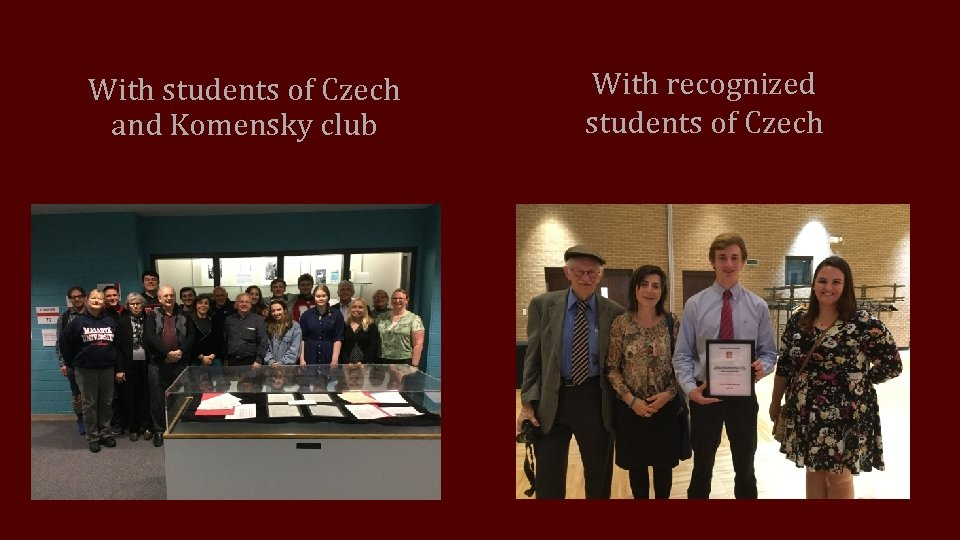 With students of Czech and Komensky club With recognized students of Czech