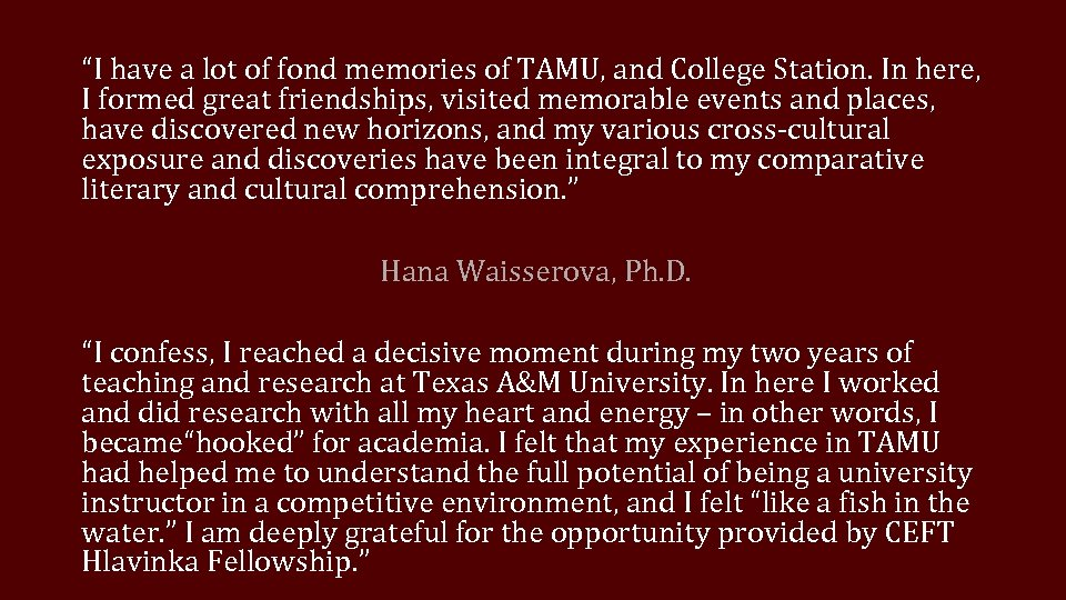"""""""I have a lot of fond memories of TAMU, and College Station. In here,"""