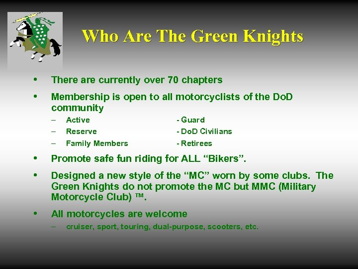 Who Are The Green Knights • • There are currently over 70 chapters Membership