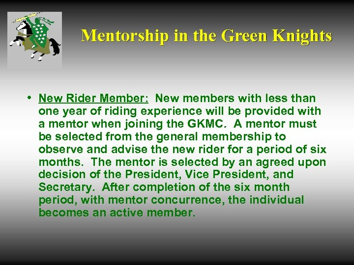Mentorship in the Green Knights • New Rider Member: New members with less than