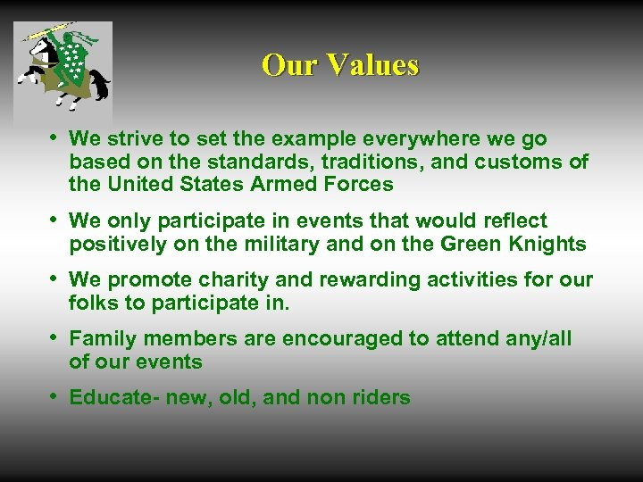 Our Values • We strive to set the example everywhere we go based on