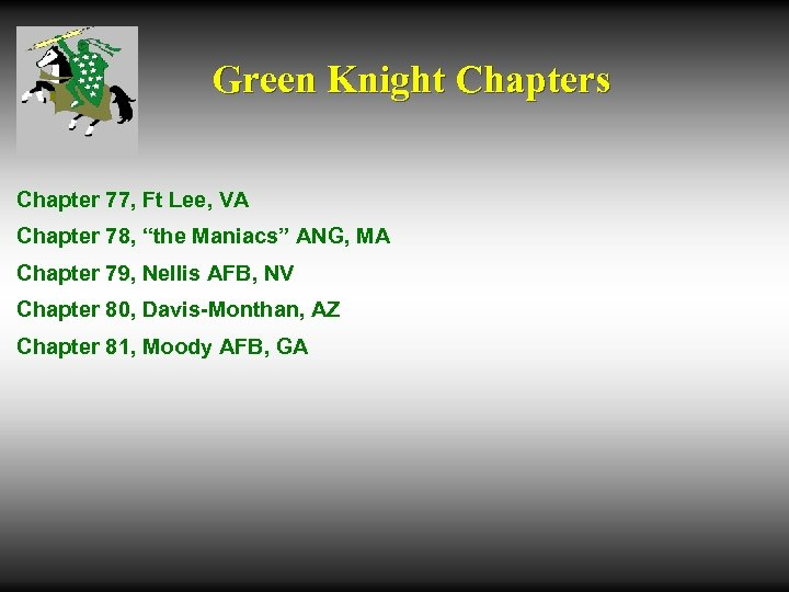 "Green Knight Chapters Chapter 77, Ft Lee, VA Chapter 78, ""the Maniacs"" ANG, MA"
