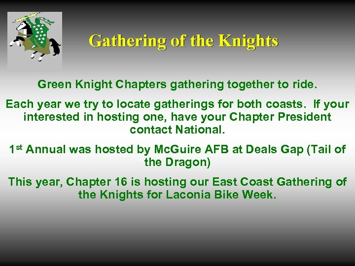 Gathering of the Knights Green Knight Chapters gathering together to ride. Each year we