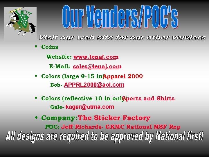 • Coins Website: www. lenaj. com E-Mail: sales@lenaj. com • Colors (large 9