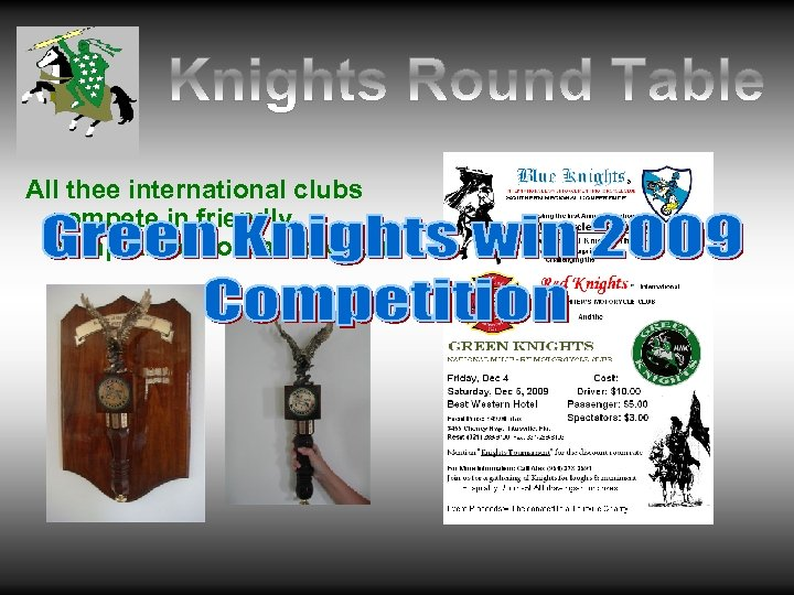 All thee international clubs compete in friendly competition for the scepter.