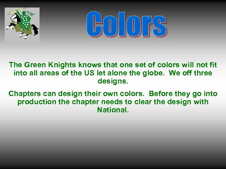 Colors The Green Knights knows that one set of colors will not fit into