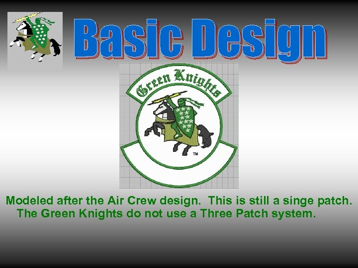 Basic Design Modeled after the Air Crew design. This is still a singe patch.