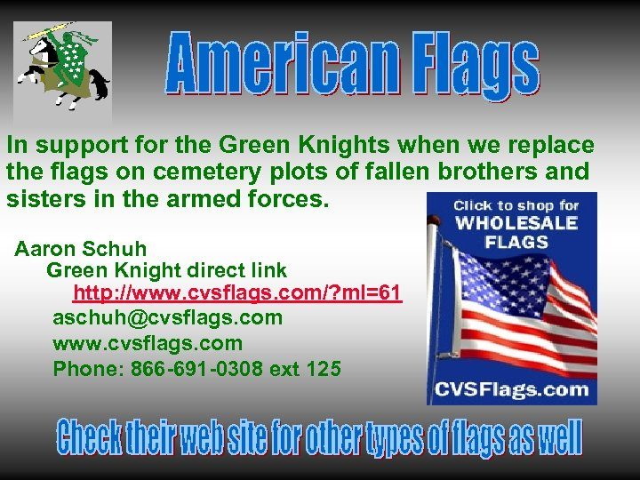 In support for the Green Knights when we replace the flags on cemetery plots