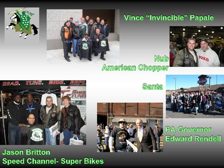 "Vince ""Invincible"" Papale Nub American Chopper Santa PA Governor Edward Rendell Jason Britton Speed"