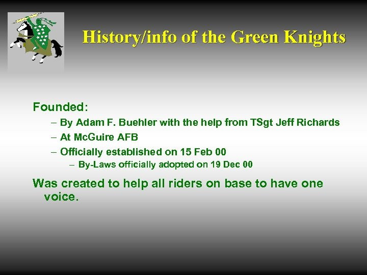 History/info of the Green Knights Founded: – By Adam F. Buehler with the help