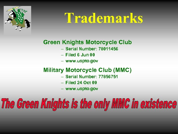 Trademarks Green Knights Motorcycle Club – Serial Number: 78011456 – Filed 6 Jun 00