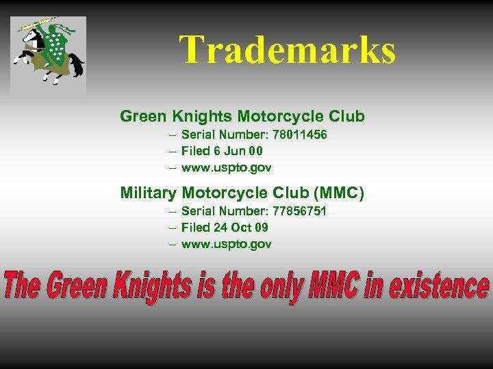 Trademarks Green Knights Motorcycle Club – Serial Number: 78011456 – Filed 6 Jun 00