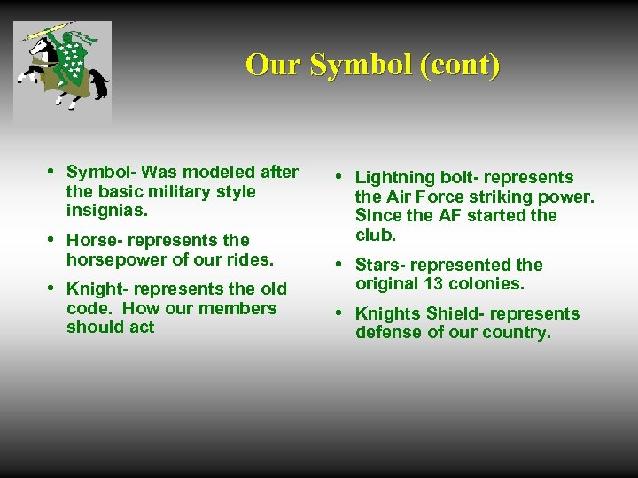 Our Symbol (cont) • Symbol- Was modeled after the basic military style insignias. •
