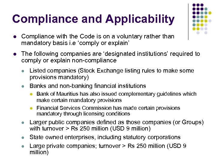 Compliance and Applicability l Compliance with the Code is on a voluntary rather than