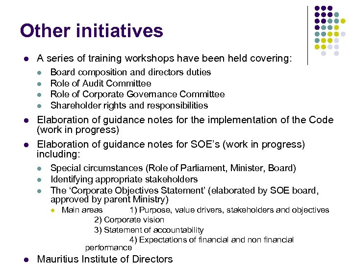 Other initiatives l A series of training workshops have been held covering: l l