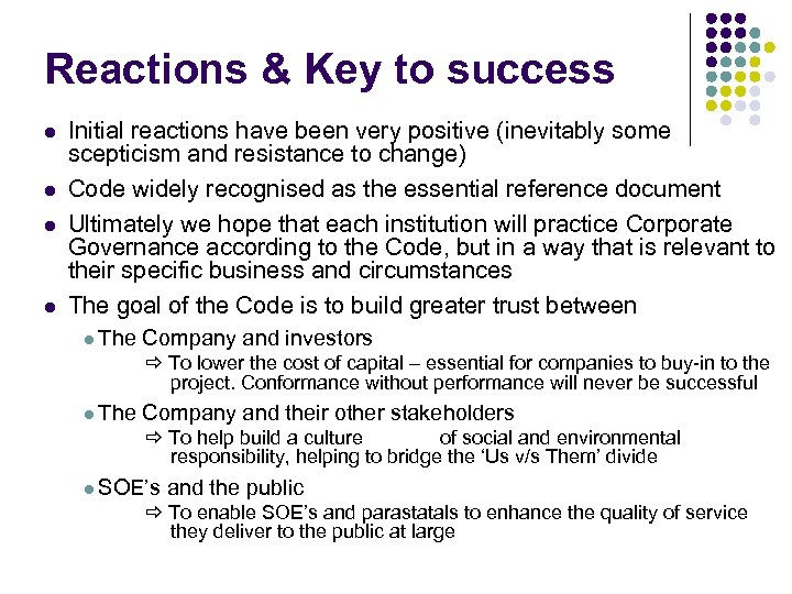 Reactions & Key to success l l Initial reactions have been very positive (inevitably