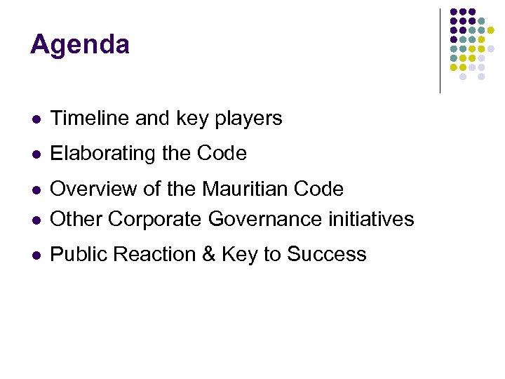 Agenda l Timeline and key players l Elaborating the Code l l Overview of