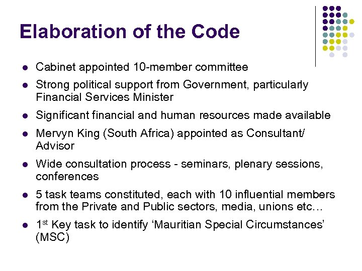 Elaboration of the Code l Cabinet appointed 10 -member committee l Strong political support