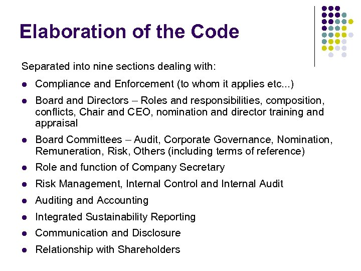 Elaboration of the Code Separated into nine sections dealing with: l Compliance and Enforcement