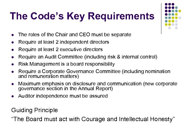 The Code's Key Requirements l l l l The roles of the Chair and