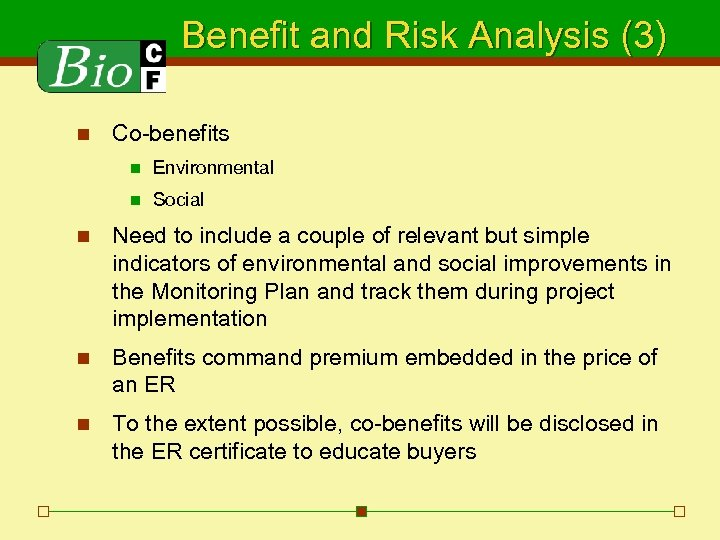 Benefit and Risk Analysis (3) n Co-benefits n Environmental n Social n Need to