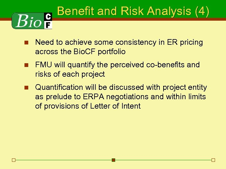 Benefit and Risk Analysis (4) n Need to achieve some consistency in ER pricing