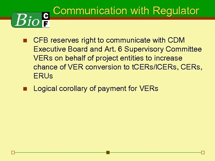 Communication with Regulator n CFB reserves right to communicate with CDM Executive Board and