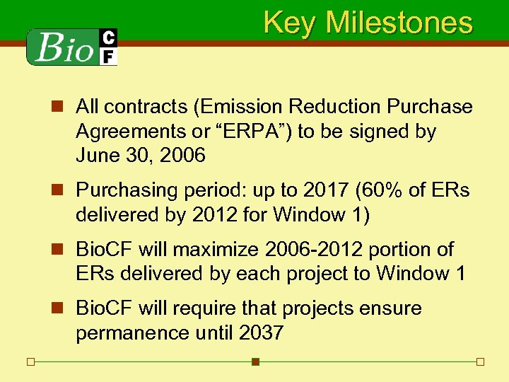 """Key Milestones n All contracts (Emission Reduction Purchase Agreements or """"ERPA"""") to be signed"""