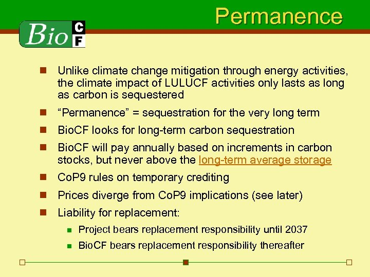 Permanence n Unlike climate change mitigation through energy activities, the climate impact of LULUCF