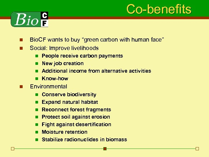 """Co-benefits n n Bio. CF wants to buy """"green carbon with human face"""" Social:"""