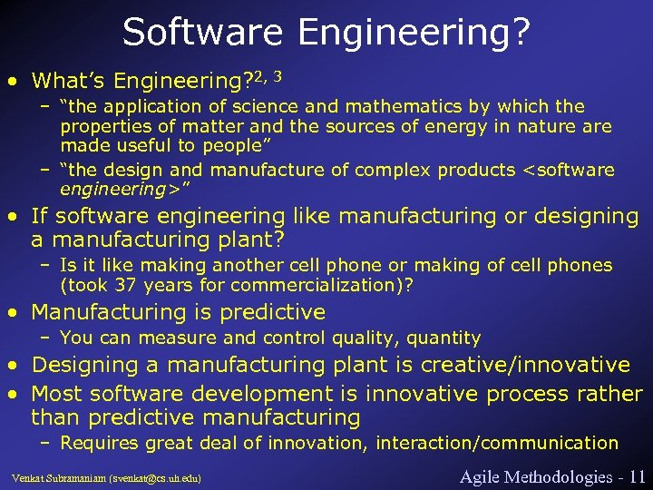 """Software Engineering? • What's Engineering? 2, 3 – """"the application of science and mathematics"""