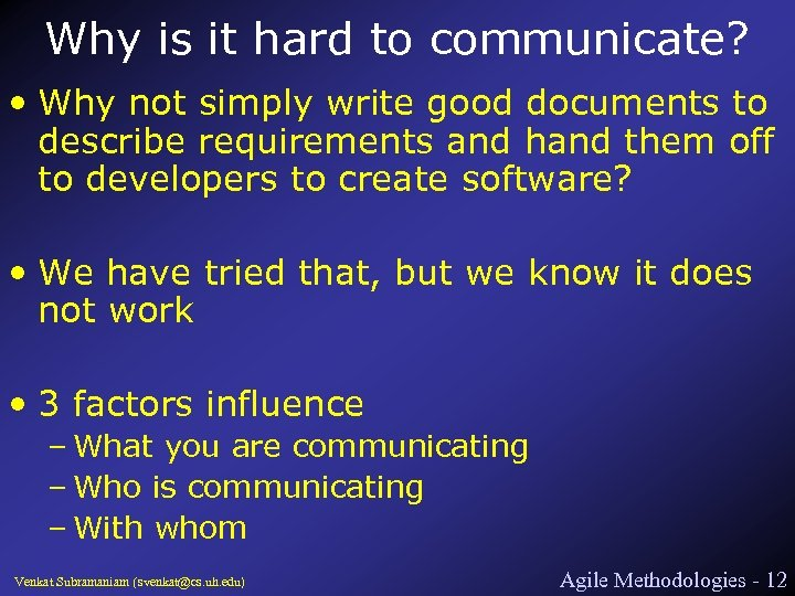 Why is it hard to communicate? • Why not simply write good documents to