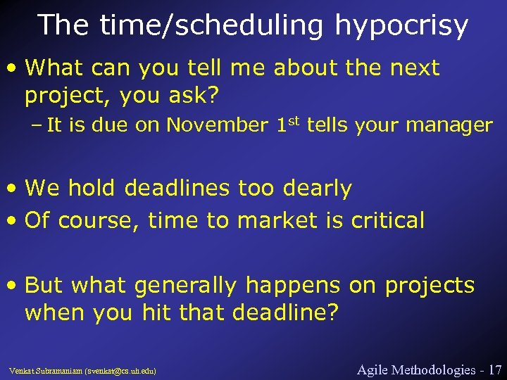 The time/scheduling hypocrisy • What can you tell me about the next project, you