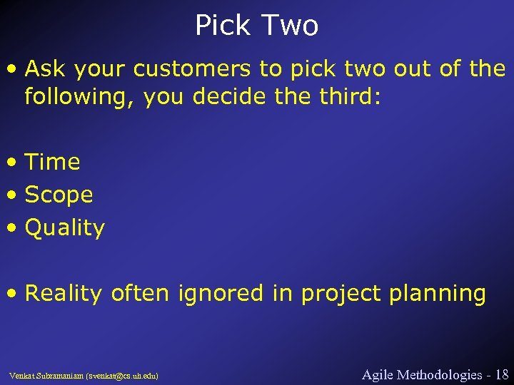 Pick Two • Ask your customers to pick two out of the following, you