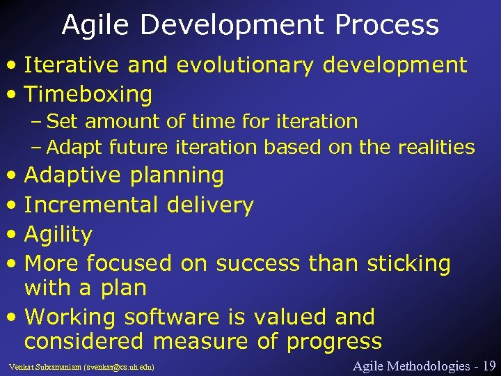 Agile Development Process • Iterative and evolutionary development • Timeboxing – Set amount of