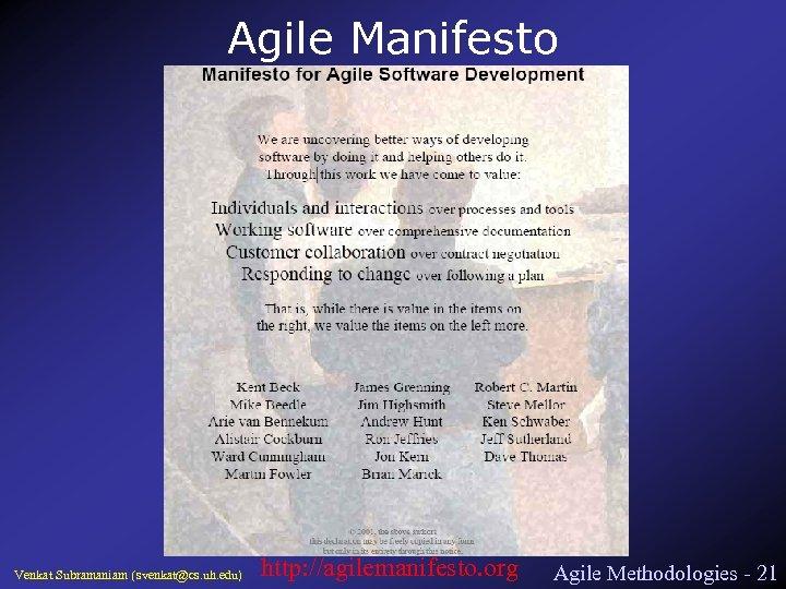 Agile Manifesto Venkat Subramaniam (svenkat@cs. uh. edu) http: //agilemanifesto. org Agile Methodologies - 21